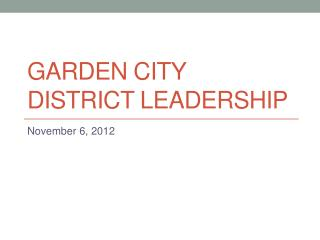 Garden City  District Leadership