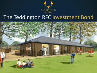 The  Teddington  RFC  Investment Bond