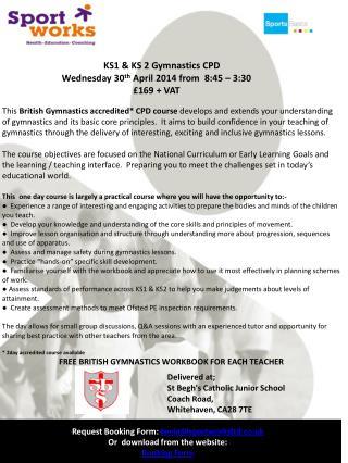 KS1 & KS  2 Gymnastics CPD  Wednesday 30 th  April 2014 from 8:45 – 3:30 £169 + VAT