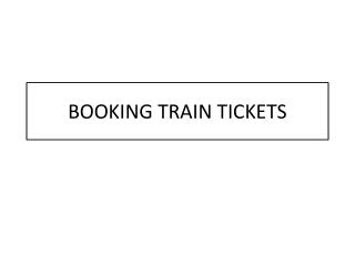 BOOKING TRAIN TICKETS
