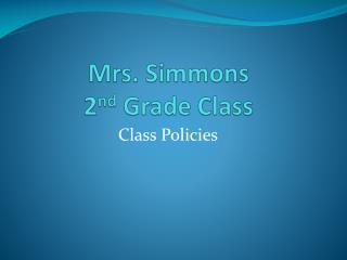 Mrs. Simmons 2 nd  Grade Class