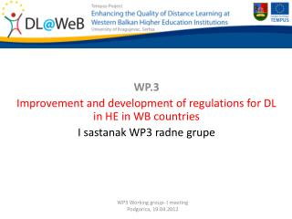 WP.3 Improvement and development of regulations for DL in HE in WB  countries