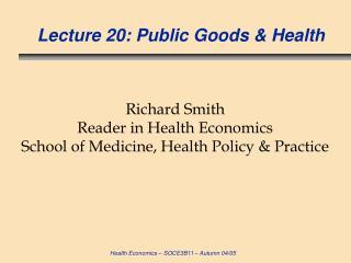 Lecture 20: Public Goods  Health