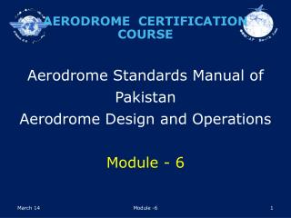 Aerodrome Standards Manual of Pakistan Aerodrome Design and Operations  Module - 6