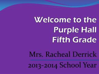 Welcome to the Purple Hall Fifth Grade