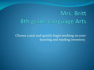 Mrs. Britt 8th grade Language Arts