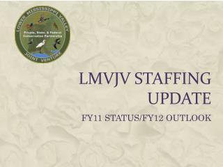 LMVJV Staffing Update