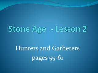 Stone Age  - Lesson 2