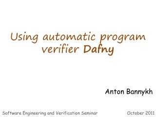 Using automatic program verifier  Dafny