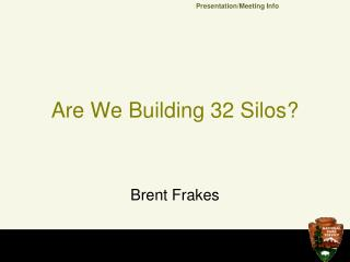 Are We Building 32 Silos?