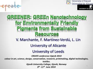 V. Marchante, F. Mart nez-Verd , L. Lin University of Alicante  University of Leeds