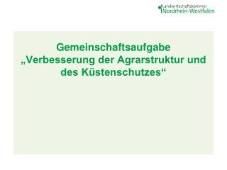 """Gemeinschaftsaufgabe  """"Verbesserung der Agrarstruktur und des Küstenschutzes"""""""