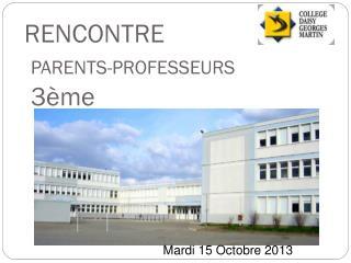 RENCONTRE PARENTS-PROFESSEURS   3ème