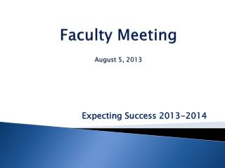 Faculty Meeting August 5, 2013