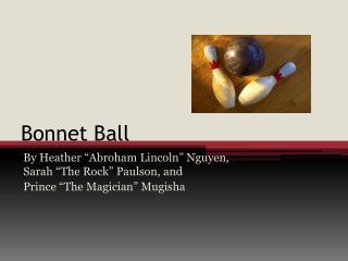 Bonnet Ball
