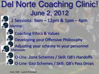 Del Norte Coaching Clinic! June 2, 2012