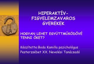 HIPERAKT V-FIGYELEMZAVAROS GYEREKEK