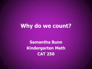 Why do we count?