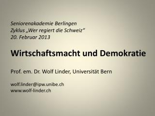 Prof. em. Dr. Wolf Linder, Universität Bern wolf.linder@ipw.unibe.ch wolf-linder.ch