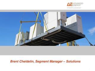 Brent Cheldelin, Segment Manager – Solutions
