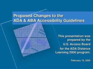 Proposed Changes to the ADA  ABA Accessibility Guidelines