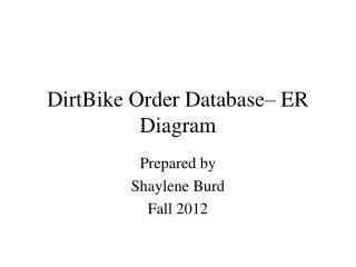DirtBike  Order Database– ER Diagram
