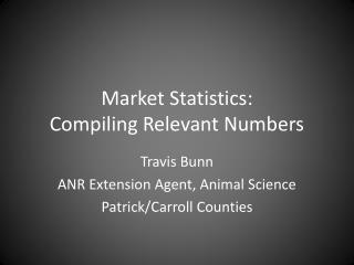 Market Statistics: Compiling Relevant Numbers