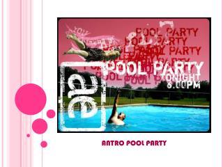 ANTRO POOL PARTY