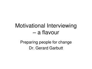 Motivational Interviewing    a flavour
