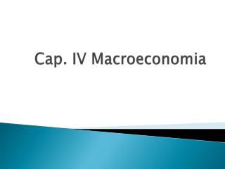 Cap. IV Macroeconomia