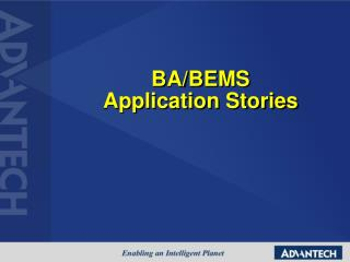 BA/BEMS  Application Stories