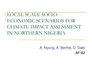LOCAL SCALE SOCIO-ECONOMIC SCENARIOS FOR CLIMATE IMPACT ASSESSMENT IN NORTHERN NIGERIA