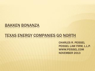BAKKEN BONANZA TEXAS ENERGY COMPANIES GO NORTH