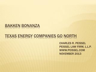 BAKKEN BONANZA TEXAS ENERGY COMPANIES GO NORTH