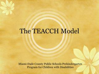 The TEACCH Model