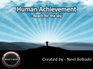 Human Achievement -  Reach for the sky
