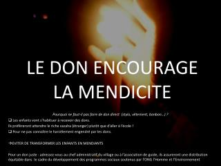 LE DON ENCOURAGE LA MENDICITE