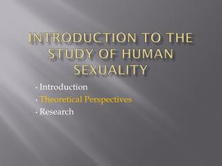Introduction to the study of Human Sexuality