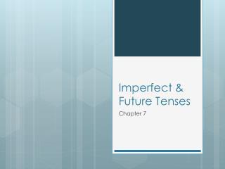 Imperfect & Future Tenses