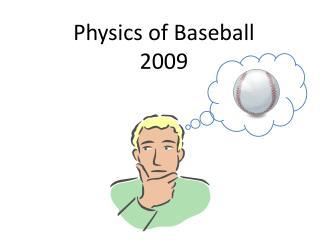 Physics of Baseball 2009