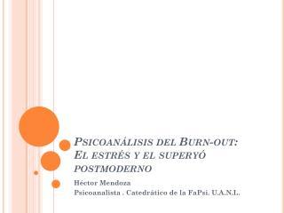 Psicoanálisis del Burn-out:  El estrés y el superyó postmoderno