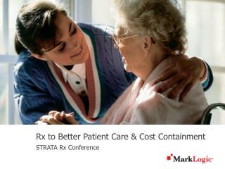 Rx to Better Patient Care & Cost Containment