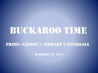 BUCKAROO TIME
