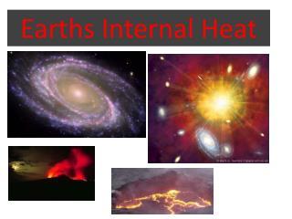 Earths Internal Heat