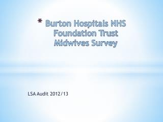 Burton Hospitals NHS Foundation Trust  Midwives  Survey