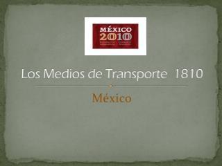 Los Medios de Transporte  1810