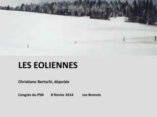 LES EOLIENNES Christiane Bertschi, députée