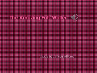 The Amazing Fats Waller