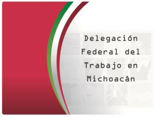 Delegaci�n Federal del Trabajo en Michoac�n