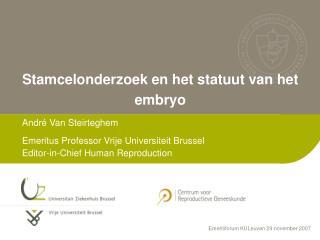 Stamcelonderzoek en het statuut van het embryo